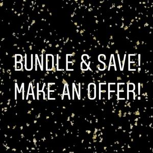 BUNDLE AND SAVE! MAKE AN OFFER!